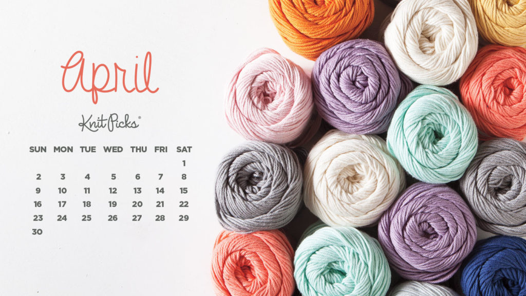 Knitting Wallpaper Free : Free downloadable april calendar knitpicks staff