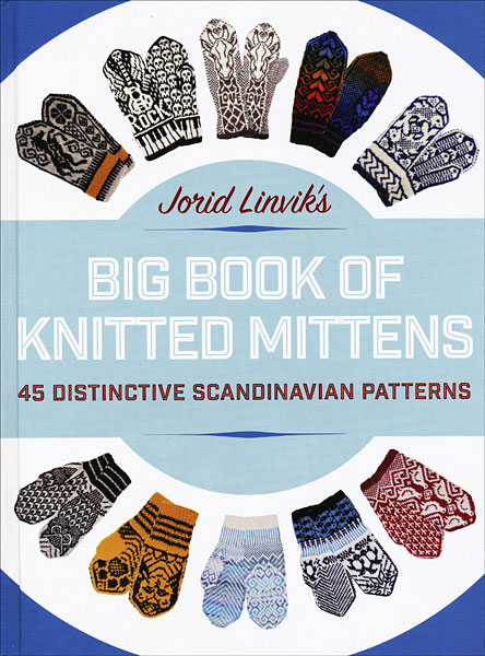 Big Book of Knitted Mittens by Jorid Linvik from knitpicks.com